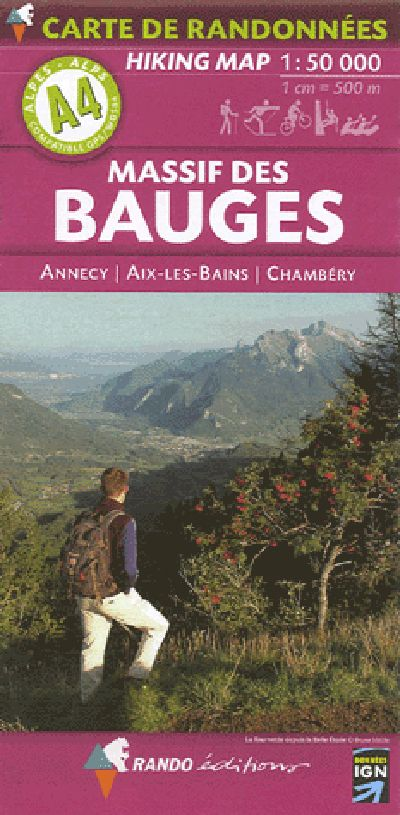 A4 Rando Editions Massif des Bauges - Annecy - Aix-les-Bains - Chambéry Hiking Map 1:50,000