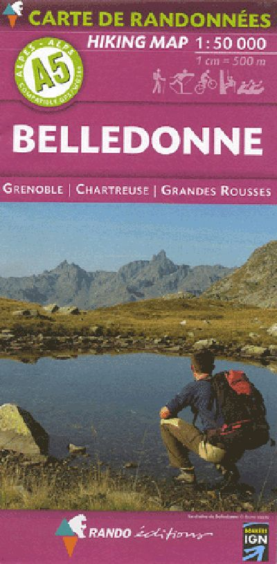 A5 Rando Editions Belledonne - Grenoble - Chartreuse - Gr. Rousses Hiking Map 1:50,000